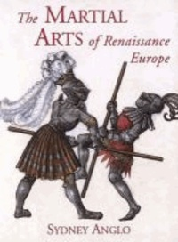 Sydney Anglo - The Martial Arts of Renaissance Europe.
