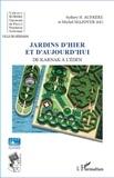 Sydney Hervé Aufrère et Michel Mazoyer - Jardins d'hier et d'aujourd'hui de Karnak à l'Eden.