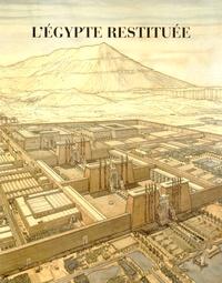 Sydney Hervé Aufrère et Jean-Claude Golvin - L'Egypte restituée - Coffret 3 tomes.