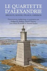 Sydney Hervé Aufrère et Pascal Charvet - Le quartette d'Alexandrie - Hérodote, Diodore, Strabon, Chérémon.
