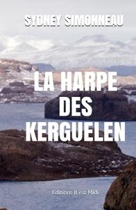 Sydney Simonneau - La harpe des Kerguelen.