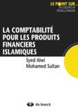 Syed Alwi Mohamed Sultan - Comptabilité appliquée aux produits financiers islamiques.