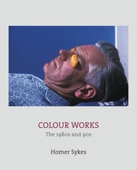 Sykes Homer - Colour works: the 1980s and 1990s.