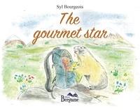 Syl Bourgeois - The gourmet star.