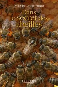 Sylla de Saint-Pierre - Dans le secret des abeilles.
