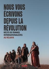 Syllepse - Nous vous écrivons depuis la révolution - Récits de femmes internationalistes au Rojava.