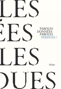 Sylloge - Paroles données, paroles perdues ?.