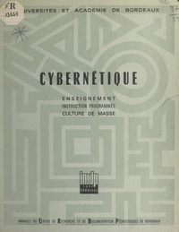 Sylvain Abecassis et François Bresson - Cybernétique - Enseignement, instruction programmée, culture de masse. Textes du Colloque organisé au Lycée de Grand-Air d'Arcachon, 14-21 septembre 1966.