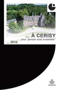 """Sylvain Allemand et Edith Heurgon - De Pontigny à Cerisy - Des lieux pour """"penser avec ensemble""""."""