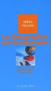 Sylvain Allemand et René-Eric Dagorn - La Géographie contemporaine.