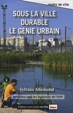 Sylvain Allemand - Sous la ville durable le génie urbain - Rencontre avec les ingénieurs de l'EIVP.