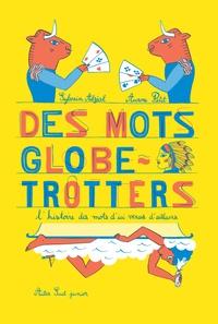 Des mots globe-trotters- L'histoire des mots d'ici venus d'ailleurs - Sylvain Alzial | Showmesound.org