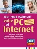 Sylvain Angelergues et Jean-Philippe Bay - Tout pour maîtriser votre PC et Internet et aussi smartphones et tablettes - Un guide visuel pour exploiter tout le potentiel de votre matériel informatique.