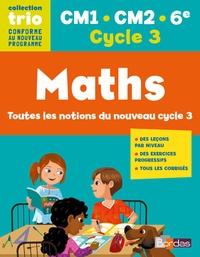 Sylvain Ansart et Christine Favier - Maths Cycle 3, CM1-CM2-6e, Trio - Toutes les notions du nouveau cycle 3.