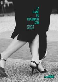 Sylvain Ansoux - La dame du Charmant Som.
