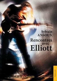 Sylvain Ansoux - Rencontres avec Elliott.