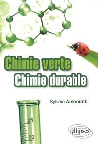 Sylvain Antoniotti - Chimie verte, chimie durable.