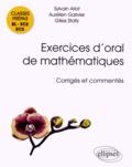 Sylvain Arlot et Aurélien Garivier - Exercices d'oral de mathématiques corrigés et commentés - Classes prépas BL-ECE-ECS.