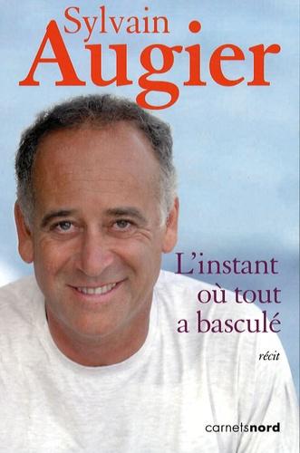 Sylvain Augier - L'instant où tout a basculé.