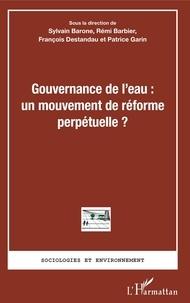 Sylvain Barone et Rémi Barbier - Gouvernance de l'eau : un mouvement de réforme perpétuelle ?.