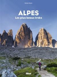 Sylvain Bazin - Alpes, les plus beaux treks.