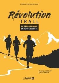 Sylvain Bazin et Véronique Billat - Révolution trail - La performance en toute liberté 2021.