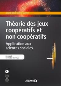 Sylvain Beal et Yannick Gabuthy - Théorie des jeux coopératifs et non coopératifs - Application aux sciences sociales.
