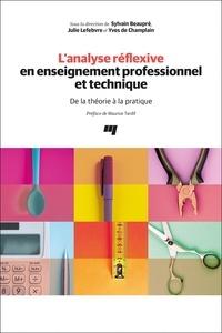 Sylvain Beaupré et Julie Lefebvre - L'analyse réflexive en enseignement professionnel et technique - De la théorie à la pratique.