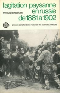 Sylvain Bensidoun - L'agitation paysanne en Russie de 1881 à 1902 - Etude comparative entre le Cernozem central et la Nouvelle Russie.