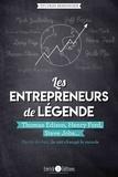 Sylvain Bersinger - Les entrepreneurs de légende - Thomas Edison, Henry Ford, Steve Jobs... partis de rien, ils ont changé le monde.