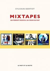 Sylvain Bertot - Mixtapes - Un format musical au coeur du rap.