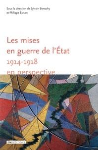 Sylvain Bertschy et Philippe Salson - Les mises en guerre de l'Etat - 1914-1918 en perspective.