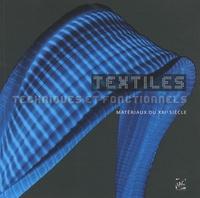 Sylvain Besson et Marie-Françoise Villard - Textiles techniques et fonctionnels - Matériaux du XXIe siècle.