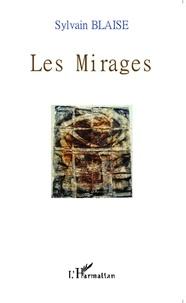 Sylvain Blaise - Les mirages.