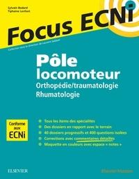 Sylvain Bodard et Tiphaine Lenfant - Pôle locomoteur : orthopédie/traumatologie et rhumatologie - Apprendre et raisonner pour les ECNi.