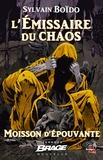 Sylvain Boïdo - L'Émissaire du chaos - Moisson d'épouvante, T2.