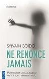 Sylvain Boïdo - Ne renonce jamais.