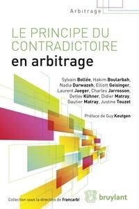 Sylvain Bollée et Hakim Boularbah - Le principe du contradictoire en arbitrage.