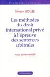 Sylvain Bollée - Les méthodes du droit international privé à l'épreuve des sentences arbitrales.
