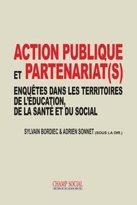 Sylvain Bordiec et Adrien Sonnet - Action publique et partenariat(s) - Enquêtes dans les territoires de l'éducation, de la santé et du social.