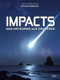 Sylvain Bouley - Impacts - Des météores aux cratères.