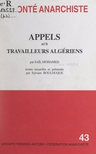 Sylvain Boulouque et Hervé Trinquier - Appels aux travailleurs algériens.