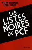 Sylvain Boulouque et Franck Liaigre - Les listes noires du PCF.