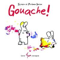Sylvain Bouton - Gouache !.