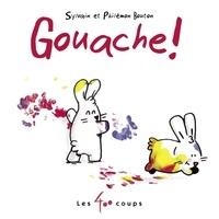 Sylvain Bouton et Philémon Bouton - Gouache !.