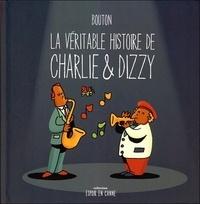 Sylvain Bouton - La véritable histoire de Charlie & Dizzy.