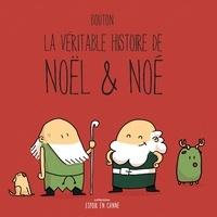Sylvain Bouton - La véritable histoire  : La véritable histoire de Noël & Noé.