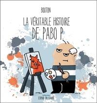 Sylvain Bouton - La véritable histoire de Pabo P.