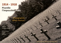 Sylvain Bouture - 1914-1918 Picardie, l'impossible oubli.