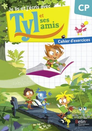 Sylvain Brégardis et Hubert Cabon - Je lis et j'écris avec Tyl et ses amis - CP - Cahier d'exercices.